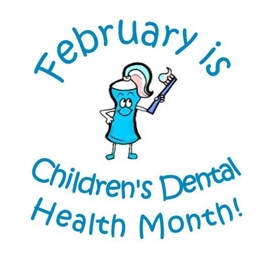 Febuary is Children's Dental Health Month